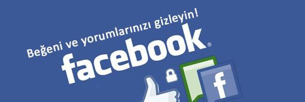 Facebook aracılığıyla yaptığınız beğeni ve yorumlarınızı gizleyebilirsiniz!