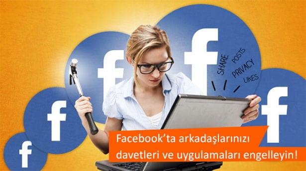 Facebook'ta karşınıza çıkan uygulama ve davetleri engelleyin!