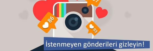 Instagramda istenmeyen fotografları gizleyebilir ya da önceden onaylayabilirsiniz.